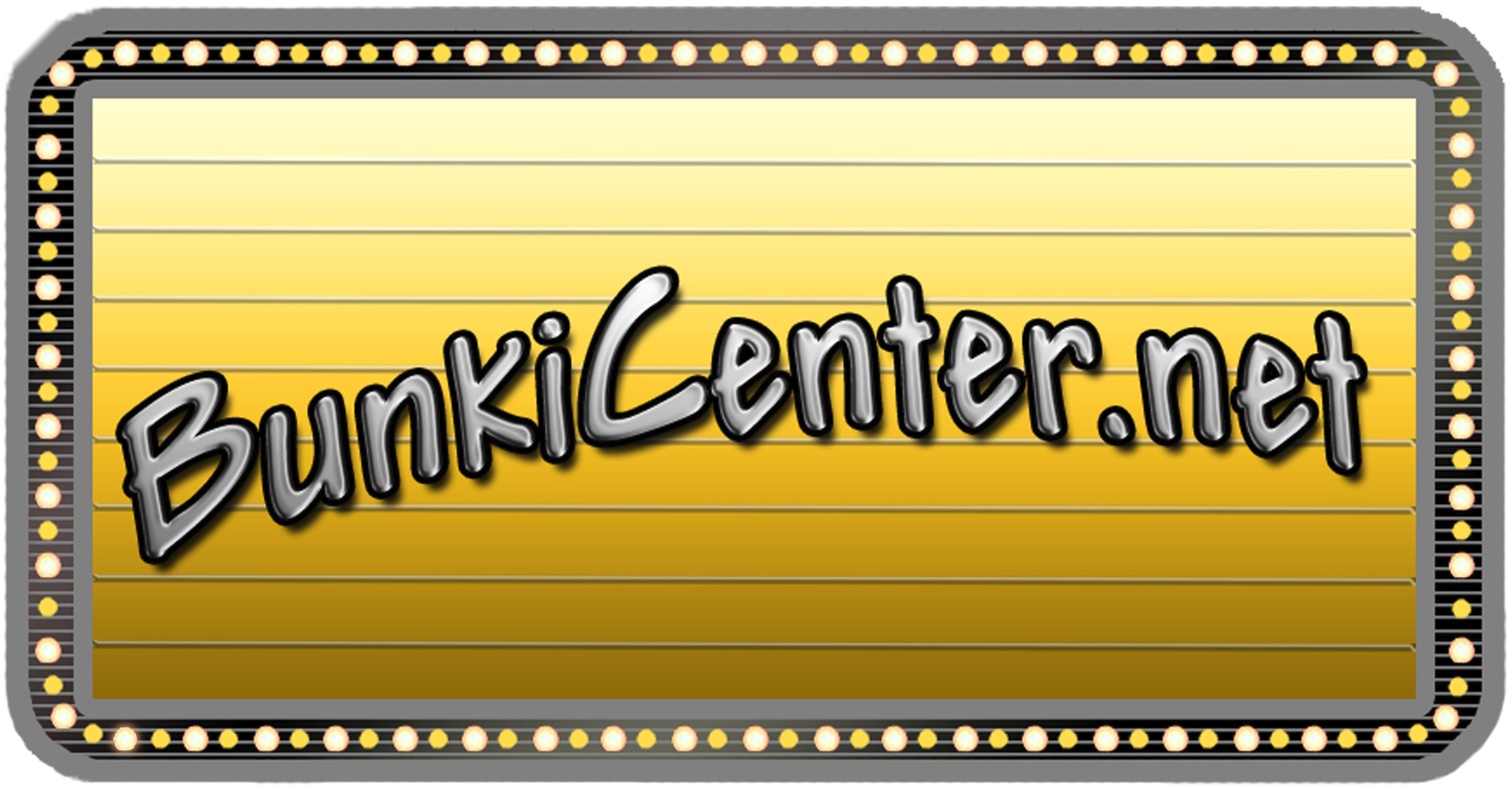 The BunkiCenter logo: It has a gold background, with silver text which is outlined in black and slightly curves. The B in Bunki is just below the T in .Net. The border is designed to look like a billboard, with a large then a small light placed for every other light. The lights run around the inner perimeter, which is black. The text: BunkiCenter.net is centered on the billboard.